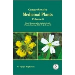 Comprehensive Medicinal Plants Vol 5: Plant Monographs Alphabetically (Plant Starting with P, Q, R and S)