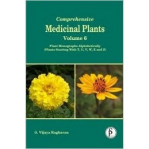 Comprehensive Medicinal Plants Vol 6: Plant Monographs Alphabetically (Plant Starting with T, U, V, W, X and Z)