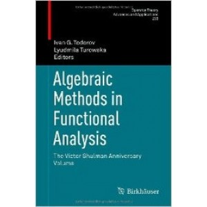 Algebraic Methods in Functional Analysis: The Victor Shulman Anniversary Volume