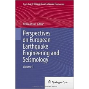 Perspectives on European Earthquake Engineering and Seismology, Volume 1