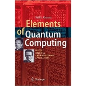 Elements of Quantum Computing: History, Theories and Engineering Applications