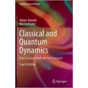Classical and Quantum Dynamics: From Classical Paths to Path Integrals
