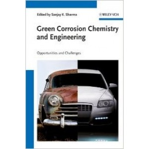 Green Corrosion Chemistry and Engineering: Opportunities and Challenges