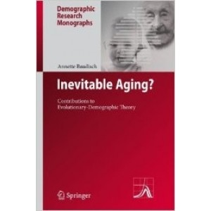 Inevitable Aging?: Contributions to Evolutionary-Demographic Theory