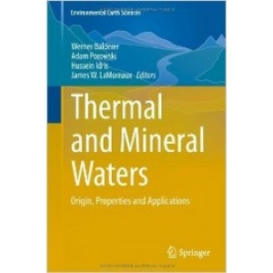 Thermal and Mineral Waters: Origin, Properties and Applications