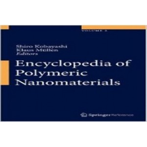 Encyclopedia of Polymeric Nanomaterials, 3 Volumes Set