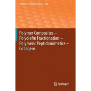 Polymer Composites – Polyolefin Fractionation – Polymeric Peptidomimetics – Collagens