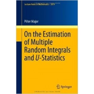 On the Estimation of Multiple Random Integrals and U-Statistics