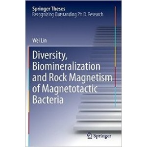 Diversity, Biomineralization and Rock Magnetism of Magnetotactic Bacteria