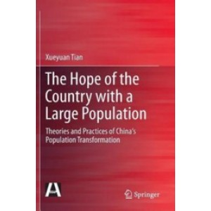 The Hope of the Country with a Large Population: Theories and Practices of China's Population Transformation