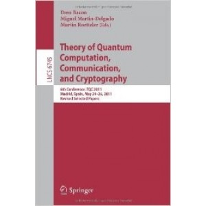 Theory of Quantum Computation, Communication, and Cryptography: 6th Conference, TQC 2011, Madrid, Spain, May 24-26, 2011, Revised Selected Papers