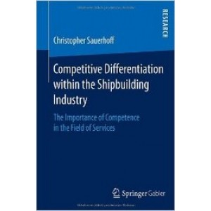 Competitive Differentiation within the Shipbuilding Industry: The Importance of Competence in the Field of Services