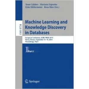 Machine Learning and Knowledge Discovery in Databases: European Conference, ECML PKDD 2014, Nancy, France, September 15-19, 2014. Proceedings, Part I
