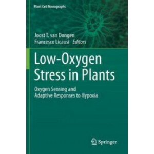Low-Oxygen Stress in Plants: Oxygen Sensing and Adaptive Responses to Hypoxia