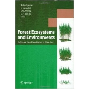 Forest Ecosystems and Environments: Scaling Up from Shoot Module to Watershed