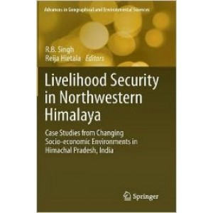 Livelihood Security in Northwestern Himalaya: Case Studies from Changing Socio-economic Environments in Himachal Pradesh, India