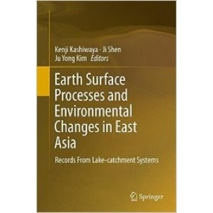 Earth Surface Processes and Environmental Changes in East Asia: Records From Lake-catchment Systems