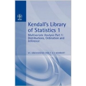 Multivariate Analysis: Kendall's Library of Statistics, Volume 1, Part 1