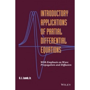Introductory Applications of Partial Differential Equations: With Emphasis on Wave Propagation and Diffusion