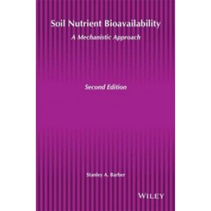 Soil Nutrient Bioavailability: A Mechanistic Approach, 2nd Edition