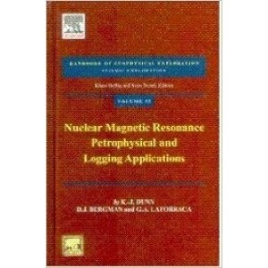 Nuclear Magnetic Resonance Petrophysical and Logging Applications (Handbook of  Geophysical Exploration Seismic Exploration, Volume 32)