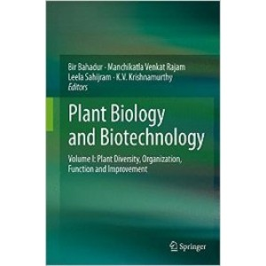 Plant Biology and Biotechnology, Volume I: Plant Diversity, Organization, Function and Improvement