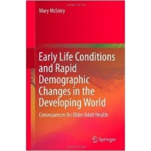 Early Life Conditions and Rapid Demographic Changes in the Developing World: Consequences for Older Adult Health