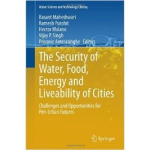 The Security of Water, Food, Energy and Liveability of Cities: Challenges and Opportunities for Peri-Urban Futures