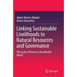 Linking Sustainable Livelihoods to Natural Resources and Governance: The Scale of Poverty in the Muslim World